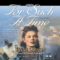 For Such a Time - Elyse Larson