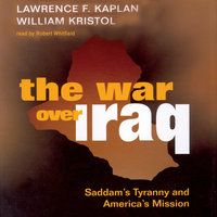 The War over Iraq - Lawrence F. Kaplan, William Kristol