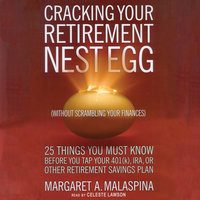 Cracking Your Retirement Nest Egg (without Scrambling Your Finances) - Margaret A. Malaspina