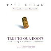 True to Our Roots - Paul Dolan