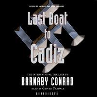 Last Boat to Cadiz - Barnaby Conrad