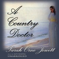 A Country Doctor - Sarah Orne Jewett