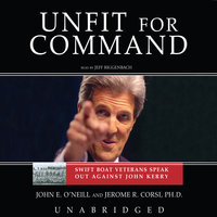 Unfit for Command - John E. O'Neill,Jerome R. Corsi (Ph.D.)
