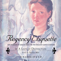 Regency Etiquette - A Lady of Distinction