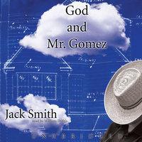 God and Mr. Gomez - Jack Smith