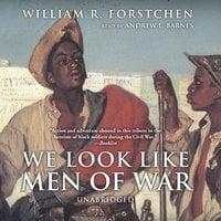 We Look like Men of War - William R. Forstchen