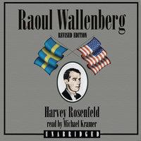 Raoul Wallenberg, Revised Edition - Harvey Rosenfeld