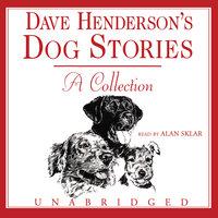 Dave Henderson's Dog Stories - Dave Henderson