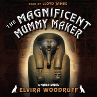 The Magnificent Mummy Maker - Elvira Woodruff