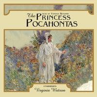 The Princess Pocahontas - Virginia Watson