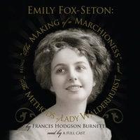 Emily Fox-Seton - Frances Hodgson Burnett