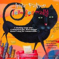 Love You Madly - Linda Palmer