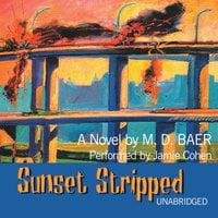 Sunset Stripped - M.D. Baer