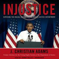 Injustice - J. Christian Adams