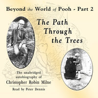 The Path through the Trees - Christopher Milne