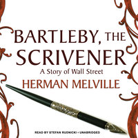 Bartleby, the Scrivener - Herman Melville