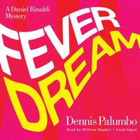 Fever Dream - Dennis Palumbo