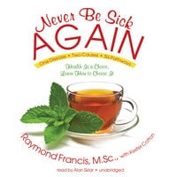 Never Be Sick Again - Raymond Francis (MSc)