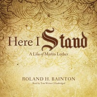 Here I Stand - Roland H. Bainton