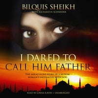 I Dared to Call Him Father - Bilquis Sheikh