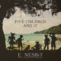 Five Children and It - E. Nesbit, Edith Nesbit