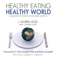 Healthy Eating, Healthy World - J. Morris Hicks, Ken Kurson