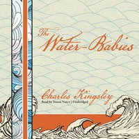The Water-Babies, A Fairy Tale for a Land Baby - Charles Kingsley