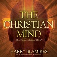 The Christian Mind - Harry Blamires