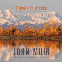 Travels in Alaska - John Muir