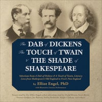 The Dab of Dickens, The Touch of Twain, and The Shade of Shakespeare - Elliot Engel (Ph.D.)
