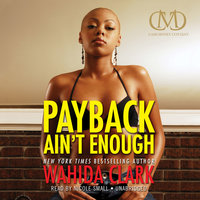 Payback Ain't Enough - Wahida Clark
