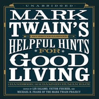 Mark Twain's Helpful Hints for Good Living - Mark Twain