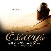 Essays by Ralph Waldo Emerson - Ralph Waldo Emerson