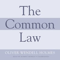 The Common Law - Oliver Wendell Holmes