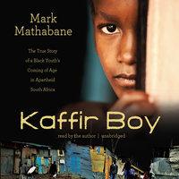 Kaffir Boy - Mark Mathabane