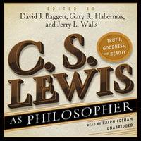 C. S. Lewis as Philosopher - David Baggett,Gary R. Habermas,Jerry L. Walls