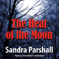 The Heat of the Moon - Sandra Parshall