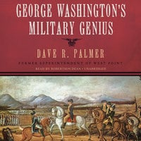 George Washington's Military Genius - Dave R. Palmer