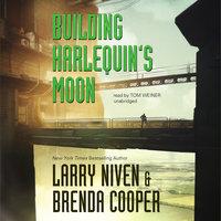 Building Harlequin's Moon - Larry Niven, Brenda Cooper