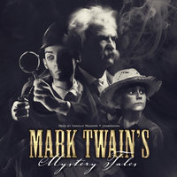 Mark Twain's Mystery Tales - Mark Twain