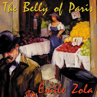 The Belly of Paris - Émile Zola