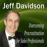 Overcoming Procrastination for Sales Professionals - Made for Success