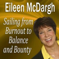 Sailing from Burnout to Balance and Bounty - Made for Success