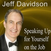 Speaking Up for Yourself on the Job - Made for Success