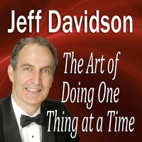 The Art of Doing One Thing at a Time - Made for Success