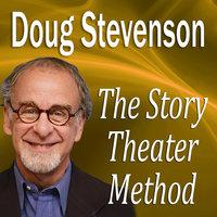 The Story Theater Method - Doug Stevenson