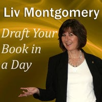 Draft Your Book in a Day - Liv Montgomery