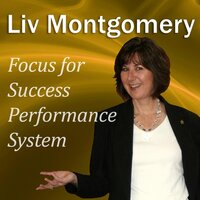 Focus for Success Performance System - Liv Montgomery