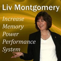 Increase Memory Power Performance System - Liv Montgomery