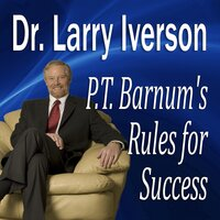 P. T. Barnum's Rules for Success - Larry Iverson